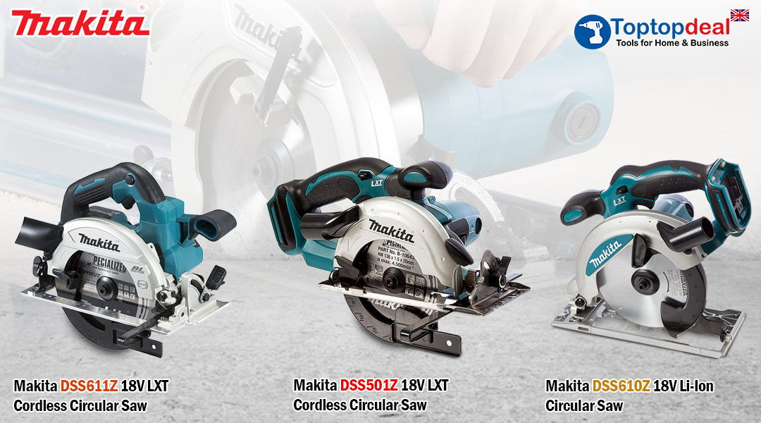 What are the types and Uses of Makita Circular Saw? Toptopdeal topdeal