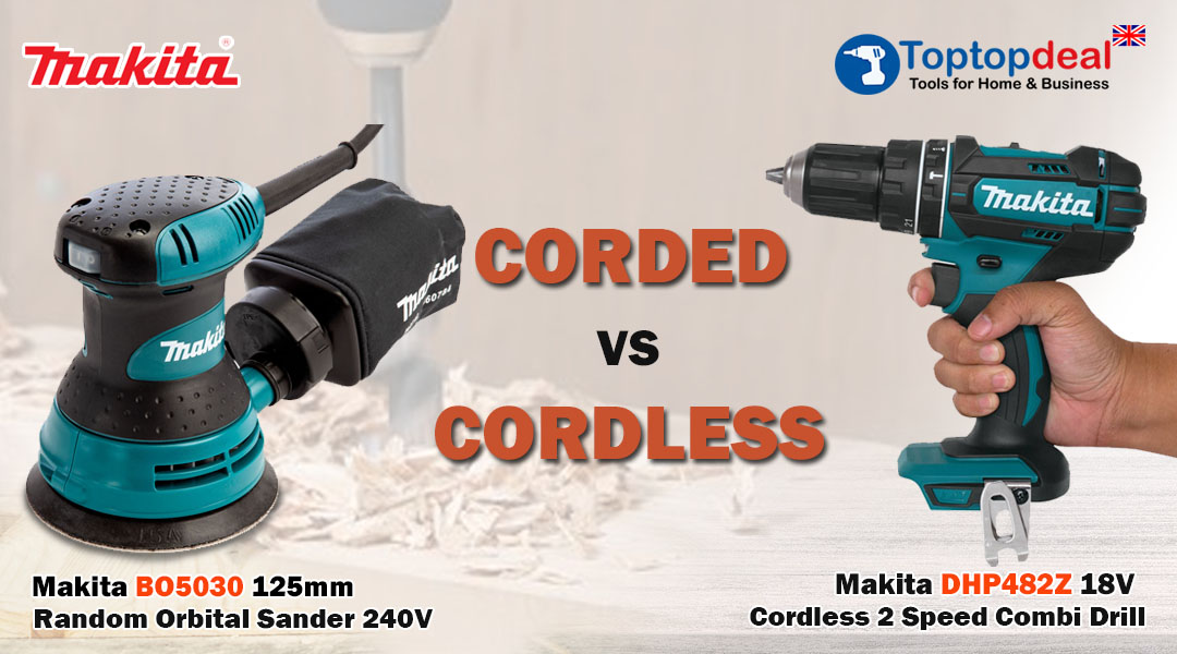 LET US HELP YOU DECIDE CORDED VS CORDLESS TOOLS Toptopdeal topdeal