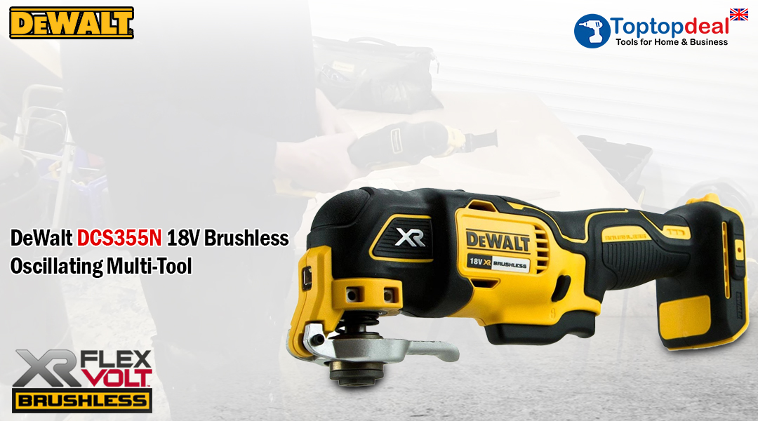 What are the uses of DeWalt DCS355N 18V Brushless Oscillating Multi-Tool? Toptopdeal topdeal